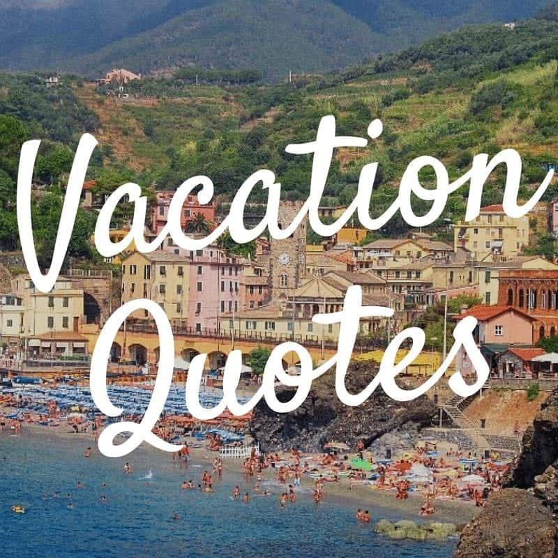 Vacation Quotes 22 Awesome Vacation Quotes You Need to Read ~ World On A Whim Vacation Quotes