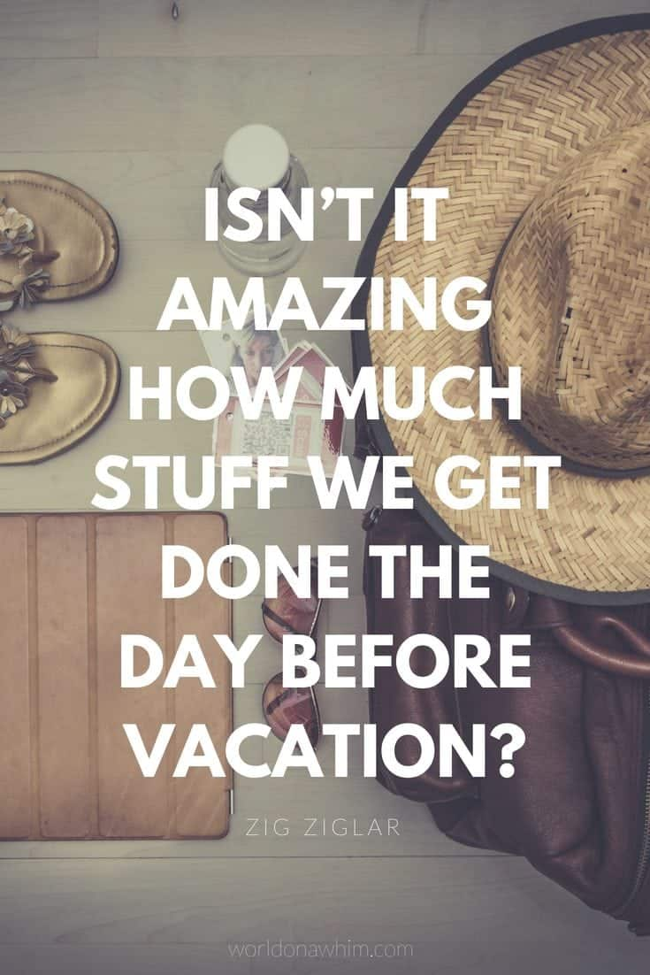 22 Awesome Vacation Quotes You Need to Read ~ World On A Whim