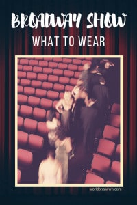 what to wear to a broadway show