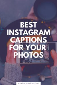 Best Instagram Captions For Your Photos: Step Up Your IG ...